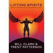 Lifting Spirits : World Champion Advice for Everyday Living