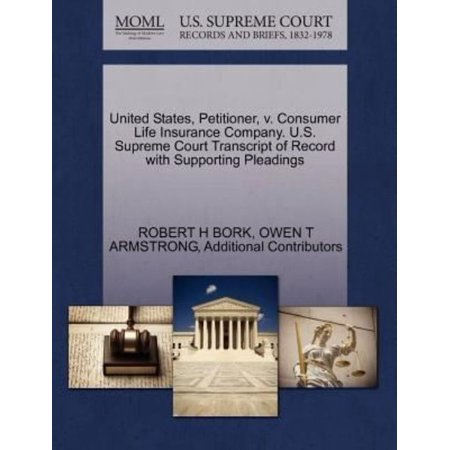 United States  Petitioner  V  Consumer Life Insurance Company  U S  Supreme Court Transcript Of Record With Supporting Pleadings