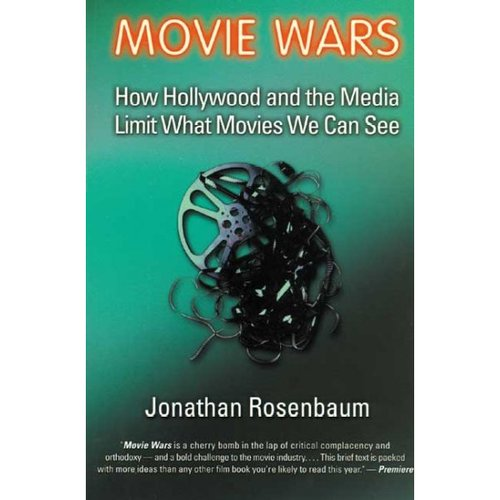 Movie Wars: How Hollywood and the Media Limit What Movies We Can See