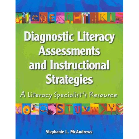 Diagnostic Literacy Assessments And Instructional Strategies  A Literacy Specialists Resource