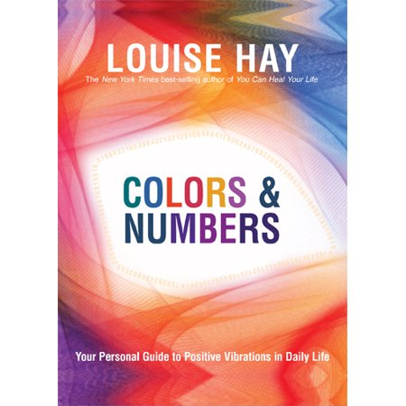 Colors & Numbers : Your Personal Guide to Positive Vibrations in Daily