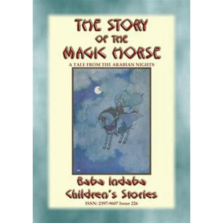 THE STORY OF THE MAGIC HORSE - A tale from the Arabian Nights - eBook ()