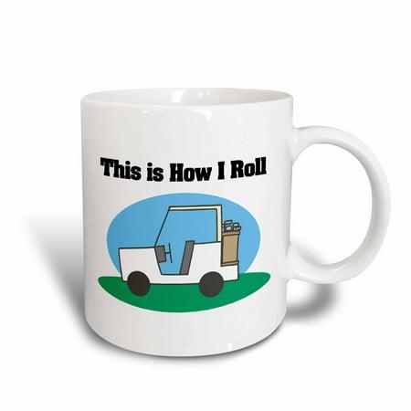 3dRose This Is How I Roll Golf Cart Golfing Design, Ceramic Mug, 11-ounce