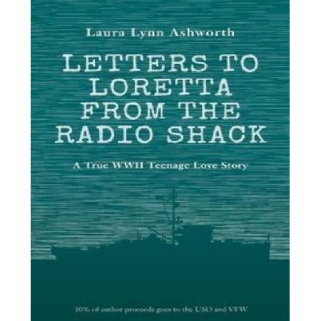 Letters To Loretta From The Radio Shack  Love And Adventure On A Wwii Minesweeper