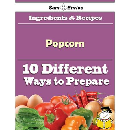 10 Ways to Use Popcorn (Recipe Book) - eBook