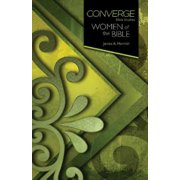 Converge Bible Studies: Converge Bible Studies: Women of the Bible (Paperback)