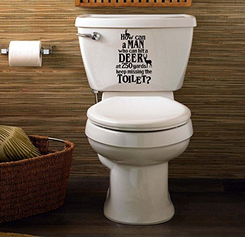 """How can a Man who can hit a deer at 250 yards keep missing the Toilet (Funny) ~ Wall or Toilet Sticker 10"""" x 12"""" (Black)"""