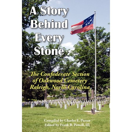 A Story Behind Every Stone, the Confederate Section of Oakwood Cemetery, Raleigh, North Carolina ()