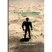 Green Lantern History: An Unauthorised Guide to the DC Comic Book Series Green Lantern (Paperback)