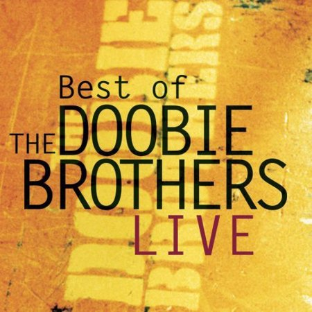 Best of the Doobie Brothers Live (Best Of The Doobie Brothers Volume 2)