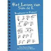 Het Leven Van Sam de K.: Brugklasser En Diabeet (Paperback)