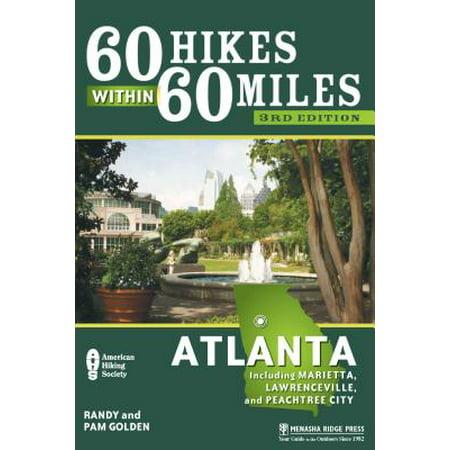 60 Hikes Within 60 Miles: Atlanta : Including Marietta, Lawrenceville, and Peachtree City (Party City Marietta)