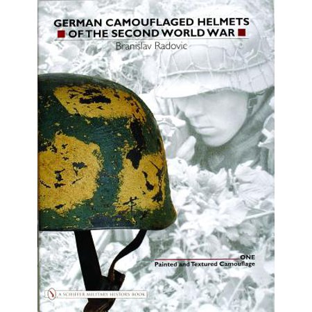 German Camouflaged Helmets of the Second World War : Volume 1: Painted and Textured - World War 1 German Helmet