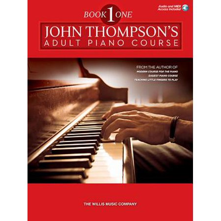 John Thompson's Adult Piano Course - Book 1 : Elementary Level Book with Online Audio (Adult Online Stores)