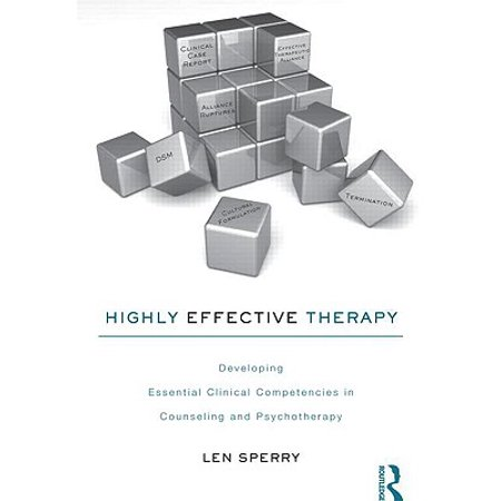 Highly Effective Therapy : Developing Essential Clinical Competencies in Counseling and (Developing Effective Communication In Health And Social Care)