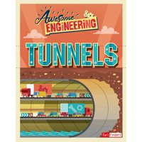 Awesome Engineering: Awesome Engineering Tunnels (Hardcover)