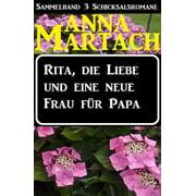 Rita, die Liebe und eine neue Frau für Papa - eBook