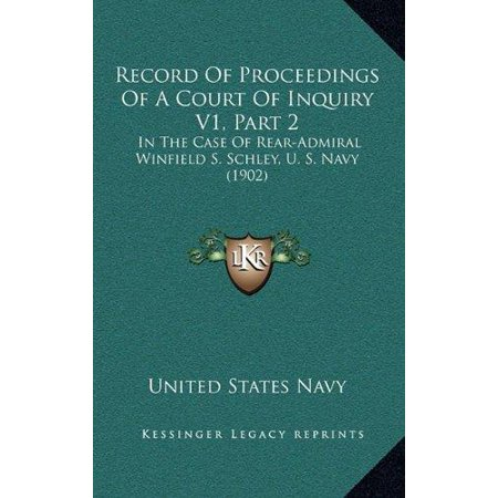 Record of Proceedings of a Court of Inquiry V1, Part 2: In the Case of Rear-Admiral Winfield S. Schley, U. S. Navy (1902) - image 1 de 1