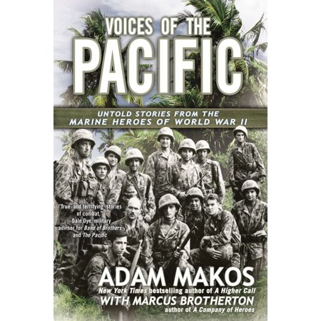 Voices of the Pacific : Untold Stories from the Marine Heroes of World War