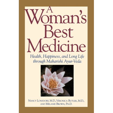 A Woman's Best Medicine : Health, Happiness, and Long Life through Maharishi