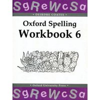 Oxford Spelling Workbooks : Workbook 6