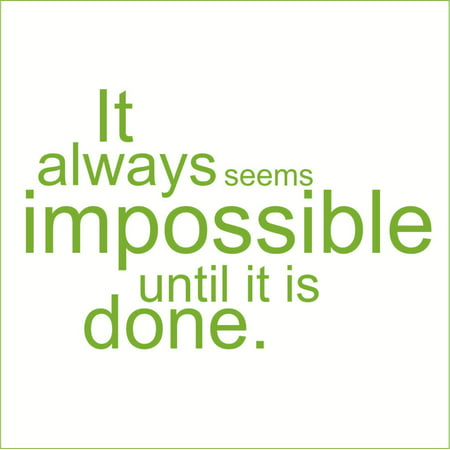 It Always Seems Impossible Until it is Done Vinyl Quote Small Green Ap