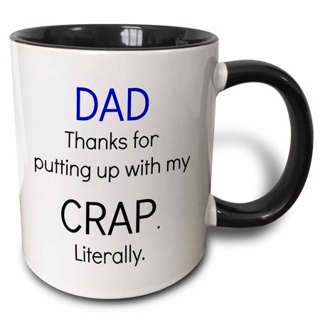 3dRose Dad thanks for putting up with my crap, literally - Two Tone Black Mug, 11-ounce