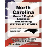North Carolina Grade 8 English Language Arts/Reading Success Strategies Study Guide : North Carolina Eog Test Review for the North Carolina End-Of-Grade Tests