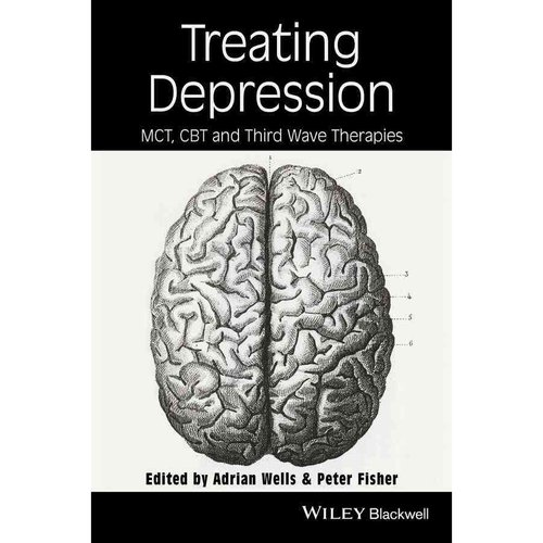 Treating Depression: MCT, CBT and Third-Wave Therapies