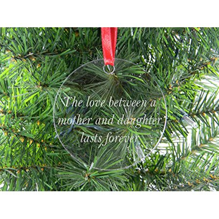The Love Between A Mother and Daughter Lasts Forever - Clear Acrylic Christmas Ornament - Great Gift for Mothers's Day Birthday or Christmas Gift for Mom Grandma Wife (Last Day For Christmas Shipping)