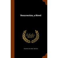 Resurrection, a Novel
