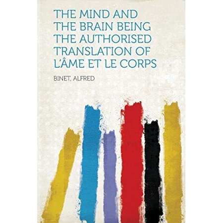 The Mind And The Brain Being The Authorised Translation Of Lame Et Le Corps