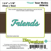 "Die-Versions Sweet Wordlets Die, Friends, 1.75"" x .4375"""