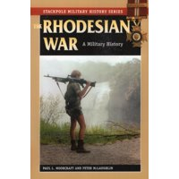 Stackpole Military History: The Rhodesian War (Paperback)