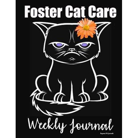 Foster Cat Care Weekly Journal: Pouting cat with flower cover - 52 week diary with prompts to document feeding, mental stimulation, grooming, behavior
