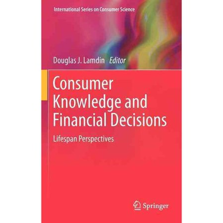 Consumer Knowledge And Financial Decisions  Lifespan Perspectives