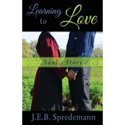Learning to Love - Saul's Story (Paperback)