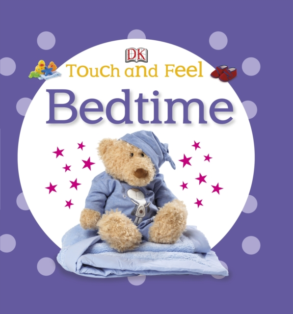 Touch and Feel Bedtime (DK Touch and Feel) (Board book)