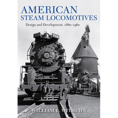 American Steam Locomotives : Design and Development, 1880-1960