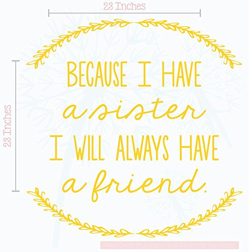Have A Sister, Always A Friend Laurel Leaves Girl Vinyl Lettering Art Bedroom Wall Decal Stickers Home Decor Quote 23x23-Inch Yellow