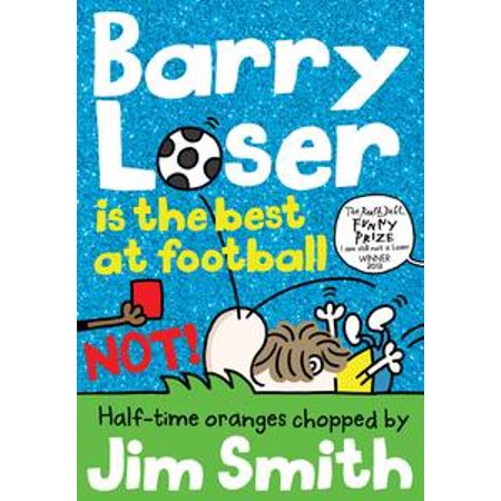 Barry Loser is the best at football NOT! - eBook (Its Not Football)