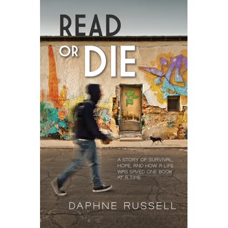 Read Or Die (Read or Die : A Story of Survival, Hope, and How a Life Was Saved One Book at a)