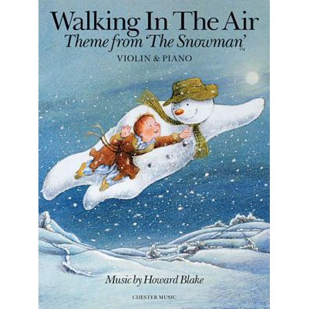 Walking in the Air, Violin & Piano : Theme from 'The (Howard Blake Walking In The Air Sheet Music)