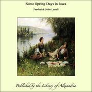 Some Spring Days in Iowa - eBook