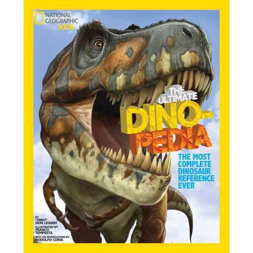 National Geographic Kids The Ultimate Dinopedia: The Most Complete Dinosaur Reference Ever
