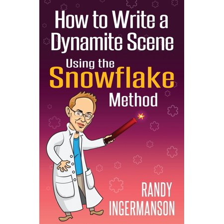 How to Write a Dynamite Scene Using the Snowflake Method - Snowflake Scenes
