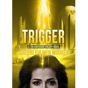 Trigger, A The Earthside Trilogy Novel - eBook