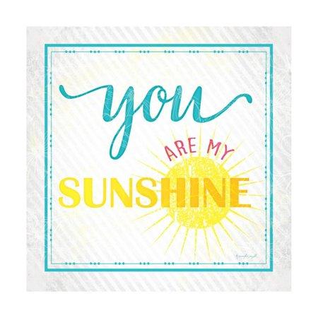You are My Sunshine Print Wall Art By Jennifer Pugh](You Are Sunshine)