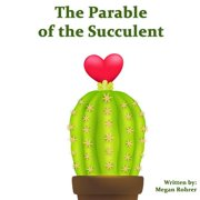 The Parable of the Succulent