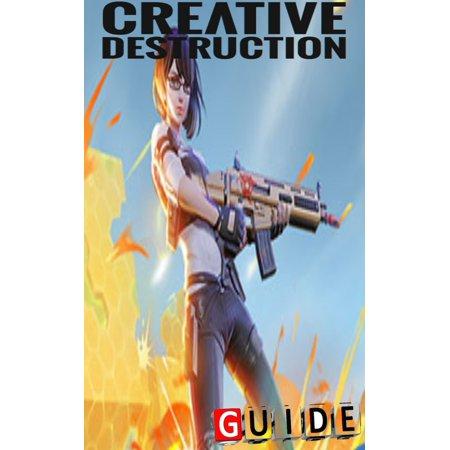 Creative Destruction Complete Tips and Tricks -